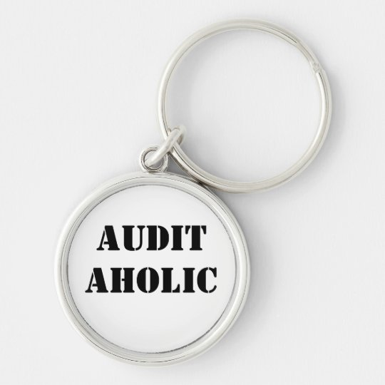 Humorous Auditor Keychain - Audit Aholic