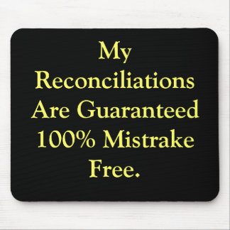 Humorous Everyday Accounting Reconciliations Quote Mouse Mat