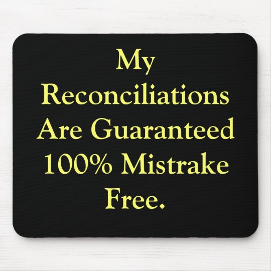 Humorous Everyday Accounting Reconciliations Quote Mouse Pad