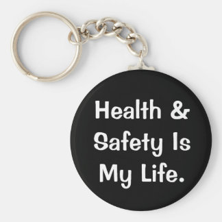 Humorous Health and Safety Quote Key Ring