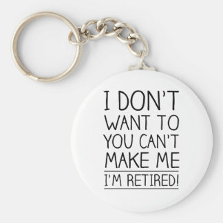 Humorous Retirement Quote Basic Round Button Key Ring