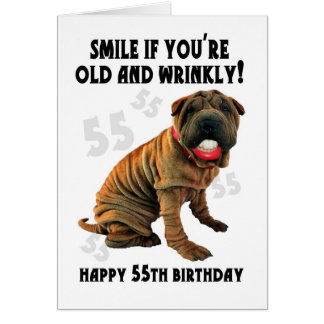 humorous shar pei old and wrinkly birthday card -