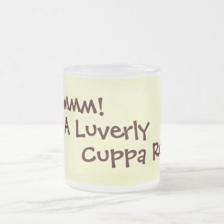 humorous tea and coffee drinking slogan frosted glass mug