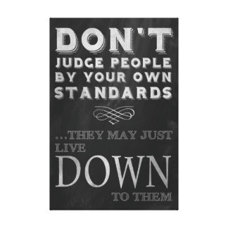 Humorous Wise Words, Don't Judge People Canvas Print