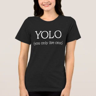 Humour YOLO (you only live once) Trendy Cool Party T-Shirt