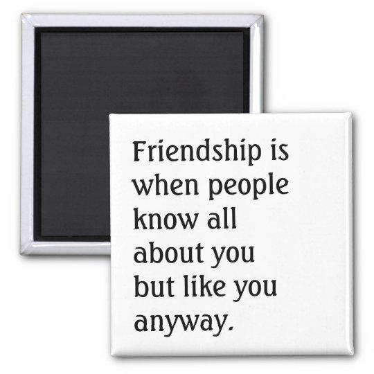 Humourous Friendship Quote Square Magnet