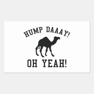 Hump Daaay! Oh Yeah! Rectangular Sticker