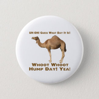 Hump Day 6 Cm Round Badge