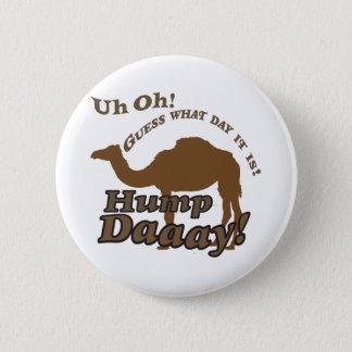 Hump Day Camel! 6 Cm Round Badge
