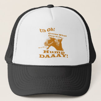 Hump Day Camel! Trucker Hat