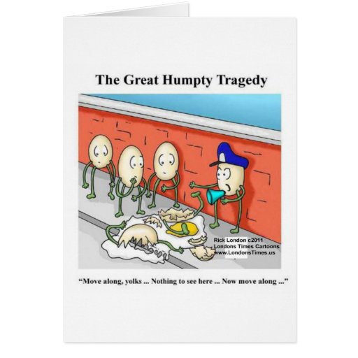 Humpty After The Fall Funny Tees Cards & Gifts Greeting Card