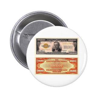 Hundred Thousand Dollar Bill 6 Cm Round Badge