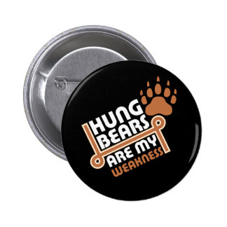 Hung bears are my weakness rev 6 cm round badge