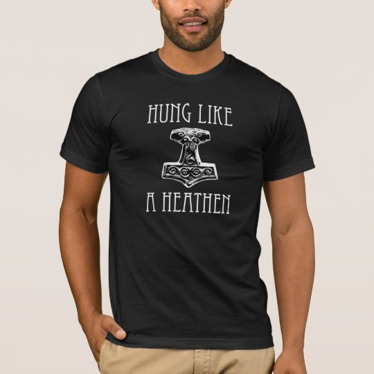 Hung Like A Heathen T-Shirt in Darks
