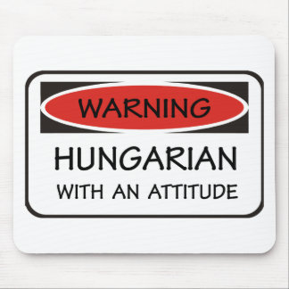Hungarian With An Attitude Mouse Pad