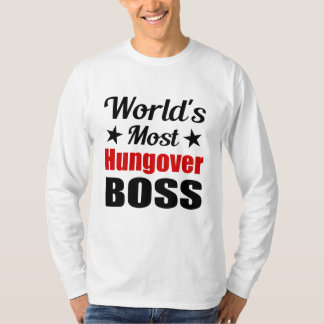 Hungover Boss Drinking Humor T-Shirt