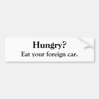 Hungry? Bumper Sticker