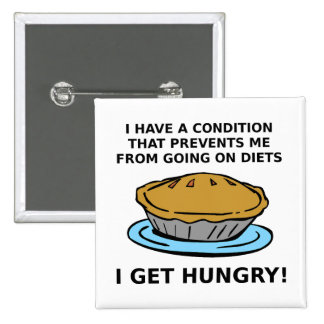 Hungry Condition Funny Button