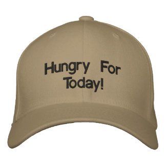 Hungry For Today! Embroidered Hats