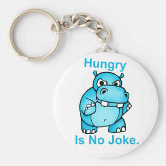 Hungry Is No Joke. Hippo Basic Round Button Key Ring