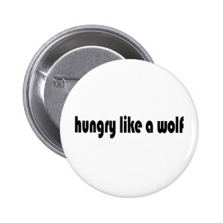 Hungry Like A Wolf 6 Cm Round Badge