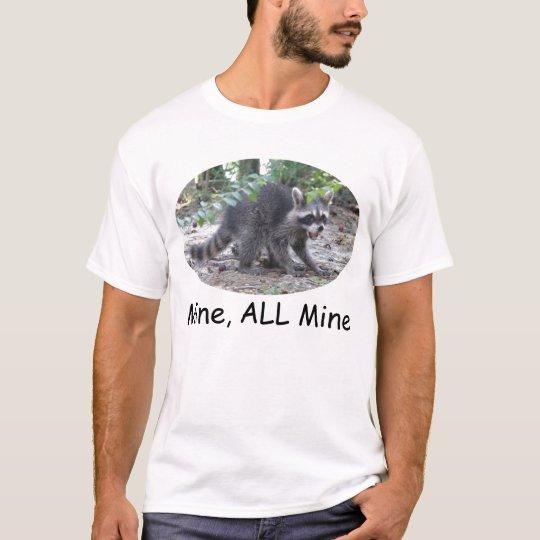 Hungry Racoon - Mine ALL Mine T-Shirt