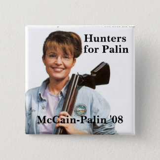 Hunters, for Palin, McCain-Palin '08 15 Cm Square Badge