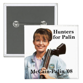 Hunters for Palin McCain-Palin 08 Buttons