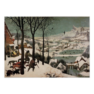 Hunters in the Snow Snowy Landscape Pieter Bruegel Poster