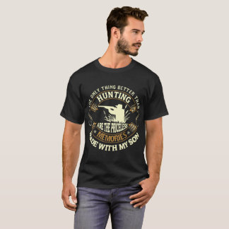Hunting And Priceless Memories With Son Shirt