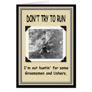 Hunting for Groomsman / Usher ? Greeting Card