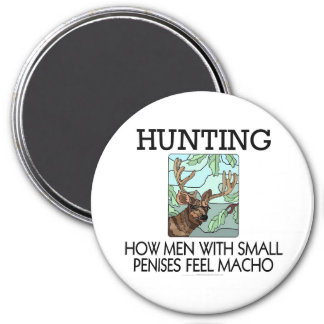 Hunting. How men with small penises feel macho. Magnets