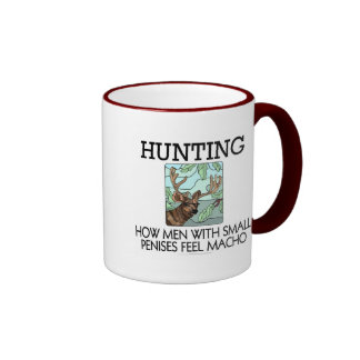 Hunting. How men with small penises feel macho. Ringer Mug