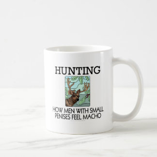 Hunting. How men with small penises feel macho. Coffee Mug