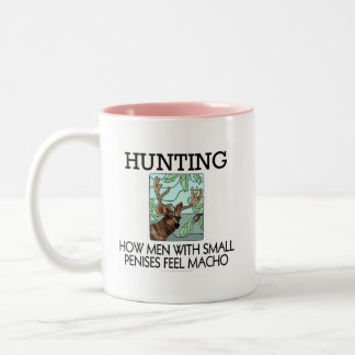 Hunting. How men with small penises feel macho. Coffee Mugs
