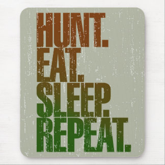 Hunting Hunter 'Hunt, Eat, Sleep, Repeat' Mouse Mat