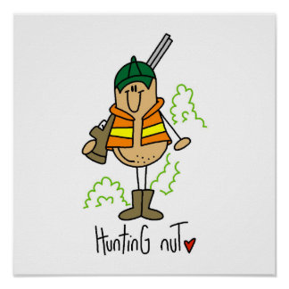 Hunting Nut T-shirts and Gifts Poster