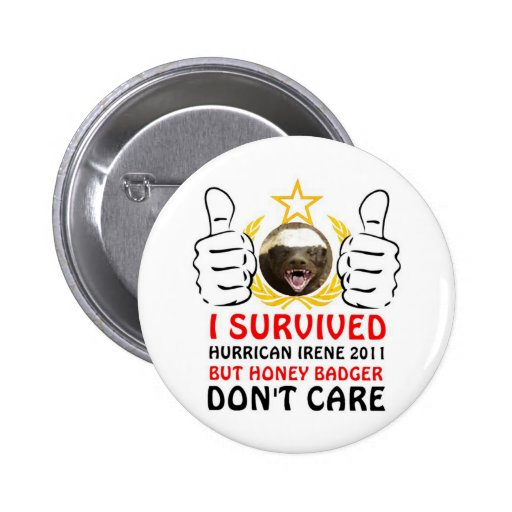 Hurricane Irene 2011 Honey Badger Survivor Pinback Button