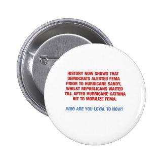 Hurricane Sandy and Katrina Politics 6 Cm Round Badge