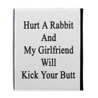 Hurt A Rabbit And My Girlfriend Will Kick Your But iPad Folio Cover