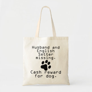 Husband And English Setter Missing Budget Tote Bag