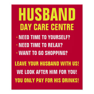 Husband Day Care Centre Need Time To Yourself, Poster