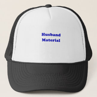 Husband Material Trucker Hat