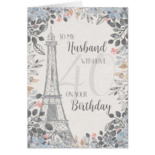 Husband Romantic 40th Birthday Eiffel Tower Card