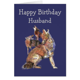 Husband Wild Thing Birthday Fun Coyotes Animals Cards