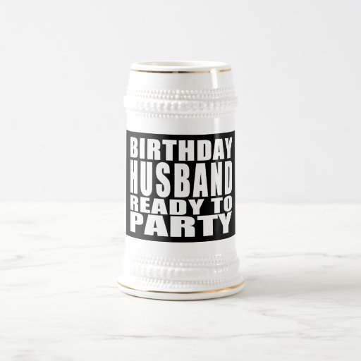 Husbands : Birthday Husband Ready to Party Coffee Mugs