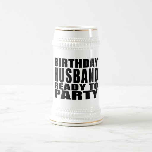Husbands : Birthday Husband Ready to Party Coffee Mug