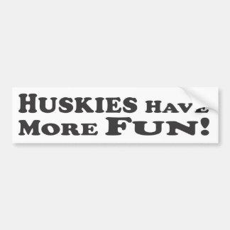 Huskies Have More Fun! - Bumper Sticker