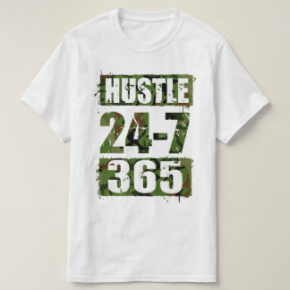 Hustle 24-7 365 T-Shirt