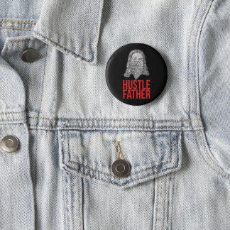 Hustle father 6 cm round badge